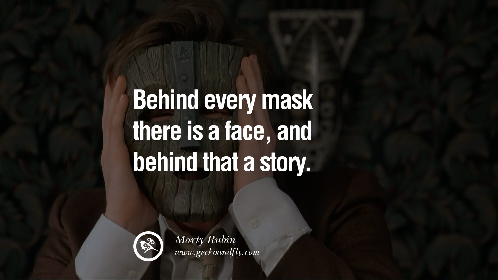 behind every mask